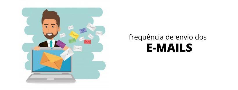 frequencia de envio dos emails