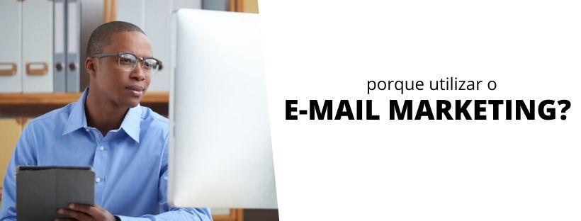 por que utilizar o email marketing