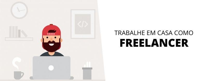 Trabalhe em casa como freelancer