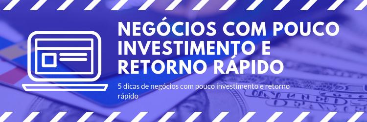negócios com pouco investimento e retorno rápido 2019