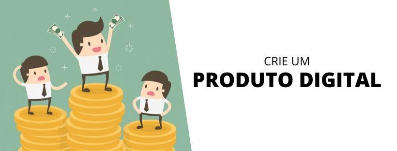 Crie um produto digital